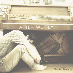 The Sun Harmonic - After We Fly
